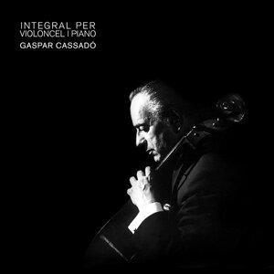 Integral Per Violoncel i Piano Gaspar Cassadó