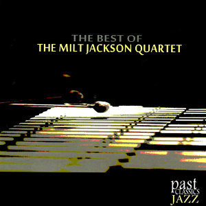 The Best of The Milt Jackson Quartet