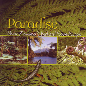 Paradise: New Zealand's Natural Soundscape