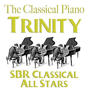 The Classical Piano Trinity