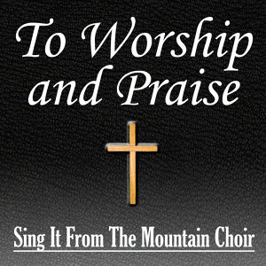 To Worship and Praise