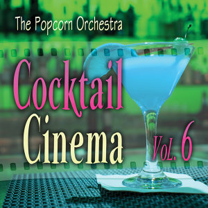 Cocktail Cinema Vol. 6