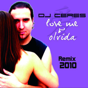 Olvida / Love Me Remixes 2010