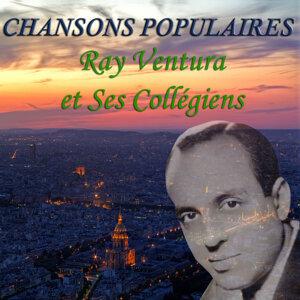 Chansons Populaires - Ray Ventura et Ses Collegiens