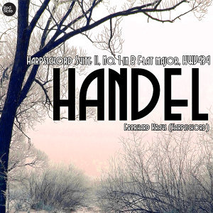 Handel: Harpsichord Suite II, No. 1 in B Flat major, HWV434