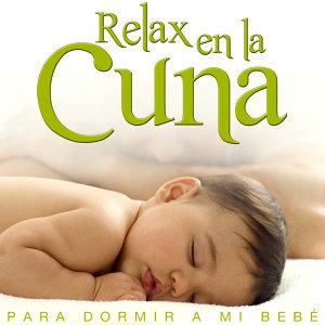 Para Dormir a Mi Bebe. Relax en la Cuna
