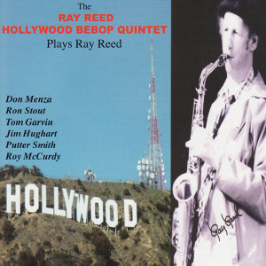 The Ray Reed Hollywood Bebop Quintet Plays Ray Reed