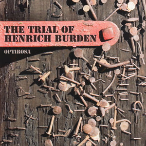 The Trial of Henrich Burden