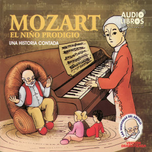 Mozart, el Niño Prodigio - Una Historia Contada (Unabridged)