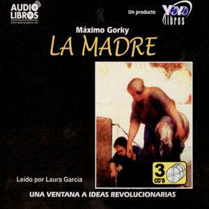 Máximo Gorky: La Madre (Abridged)