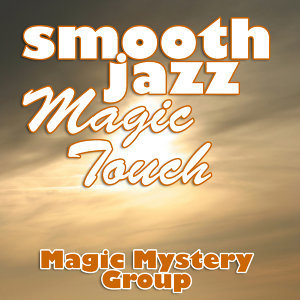 Smooth Jazz Magic Touch