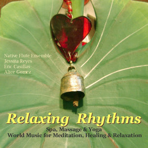 Relaxing Rhythms (Massage, Yoga, Spa & Healing New Age Music)