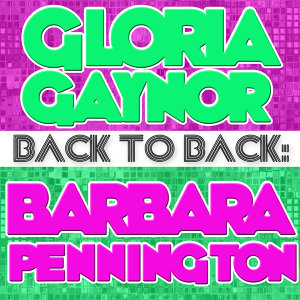 Back To Back: Gloria Gaynor & Barbara Pennington