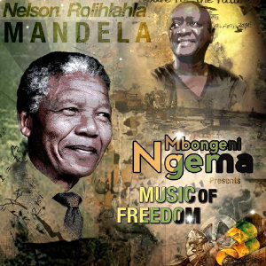 Rolihlahla Mandela (Taken from Mbongeni Ngema Presents Music of Freedom)