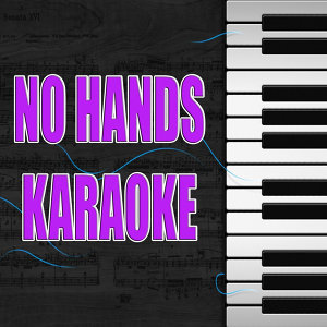 No Hands (In the Style of Waka Flocka) (Karaoke)
