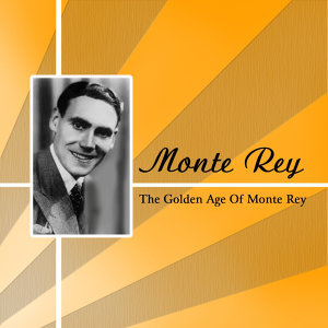 The Golden Age Of Monte Rey