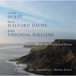 Holst, Walford Davies, Vaughan Williams: Works for Violin and Piano