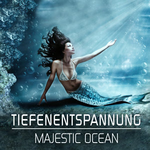 Majestic Ocean: Tiefenentspannung