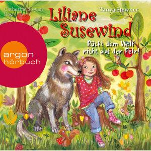 Liliane Susewind - Rückt dem Wolf nicht auf den Pelz! - Gekürzte Fassung
