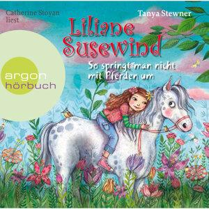Liliane Susewind - So springt man nicht mit Pferden um - Gekürzte Fassung