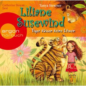 Liliane Susewind - Tiger küssen keine Löwen (Gekürzte Fassung) - Gekürzte Fassung
