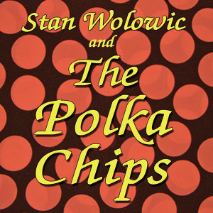 Stan Wolowic And The Poka Chips