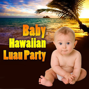 Baby Hawaiian Luau Party