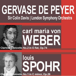 Weber: Clarinet Concerto No. 2 In E Flat, Op. 74 - Spohr: Clarinet Concerto No. 1 In C Minor, Op. 26