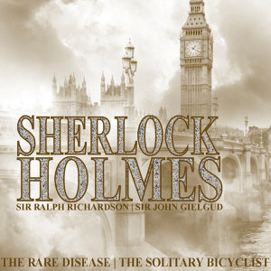 Sherlock Holmes: The Rare Disease and The Solitary Bicyclist