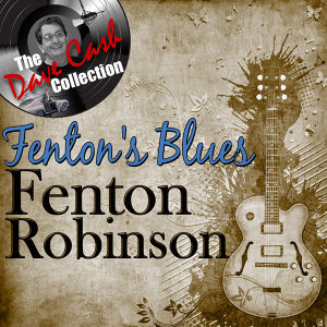 Fenton's Blues - [The Dave Cash Collection]