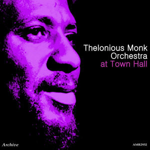 Thelonious Monk Orchestra at Town Hall