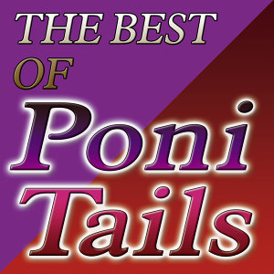 The Best Of Poni Tails