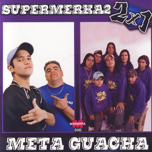 Supermerka2 & Meta Guacha: 2x1