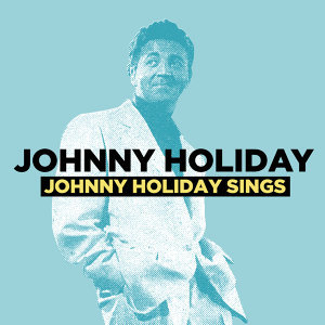 Johnny Holiday Sings (Digitally Remastered)