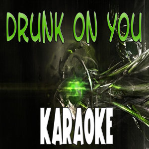 Drunk on you (Karaoke)