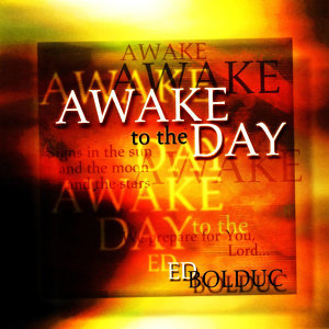 Awake To The Day