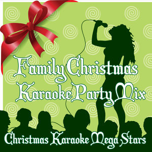 Family Christmas Karaoke Party Mix