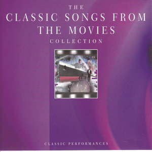 The Classic Songs From The Movies Collection