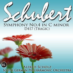 "Schubert: Symphony No.4 in C Minor D. 417 ""Tragic"""