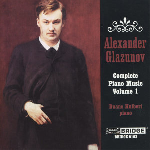 Glazunov: The Complete Piano Music, Vol. 1