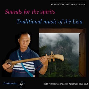 Sounds for the Spirits - Traditional Music of the Lahu