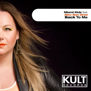 "KULT Records Presents ""Back To Me"""