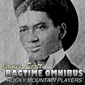 James Scott Ragtime Omnibus