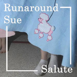 Runaround Sue [Salute]