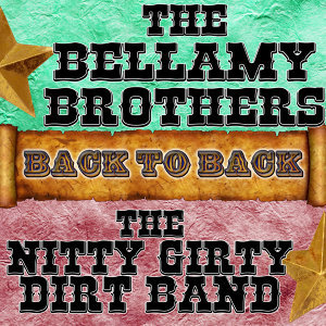 Back To Back: The Bellamy Brothers & The Nitty Gritty Dirt Band