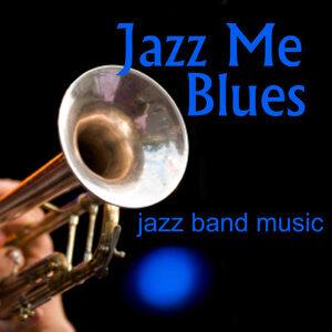 Jazz Me Blues - Jazz Band Music