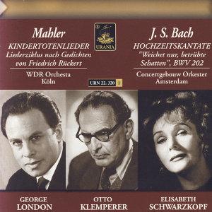 Bach: Cantata BWV 202 - Mahler: Kindertotenlieder