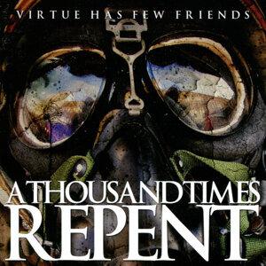 Virtue Has Few Friends