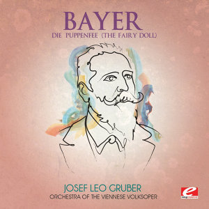 Bayer: Die Puppenfee (The Fairy Doll) [Digitally Remastered]