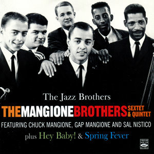 The Mangione Brothers Sextet and Quintet Complete Recordings